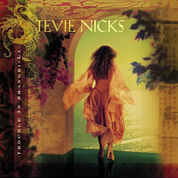 Stevie Nicks - Trouble in Shangri-La